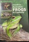 A Guide to Australian Frogs in captivity